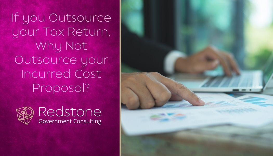 Redstone-If you Outsource your Tax Return, Why Not Outsource your Incurred Cost Proposal-.jpg