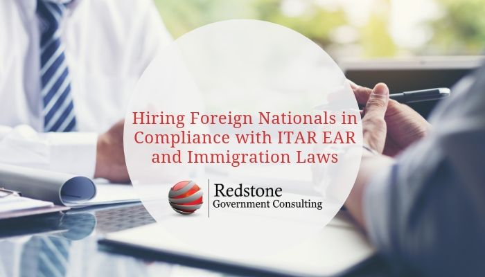 Hiring Foreign Nationals In Compliance With ITAR EAR And