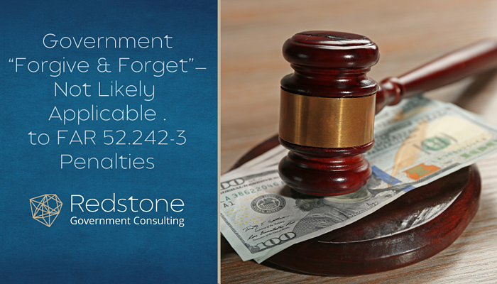 "RCGI-Government ""Forgive & Forget""—Not Likely Applicable to FAR 52.242-3 Penalties"
