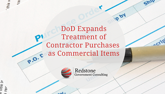 RGCI - DoD Expands Treatment of Contractor Purchases as Commercial Items