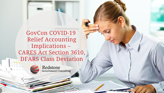 RGCI-GovCon COVID-19 Relief Accounting Implications – CARES Act Section 3610-DFARS Class Deviation(1)