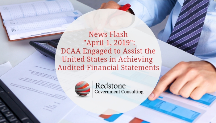 RGCI-News Flash _April 1, 2019__ DCAA Engaged to Assist the United States in Achieving Audited Financial Statements