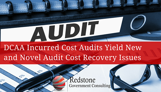Redstone_-_DCAA_Incurred_Cost_Audits_Yield_New_and_Novel_Audit_Cost_Recovery_Issues.png