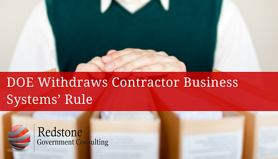 Redstone_-_DOE_Withdraws_Contractor_Business_Systems_Rule.png