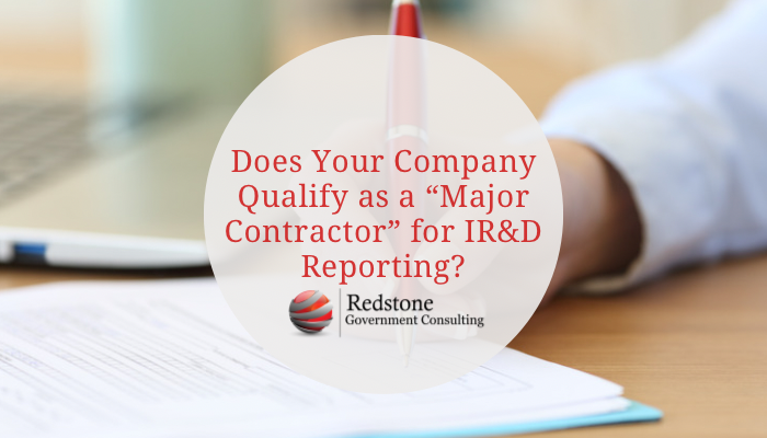 "Does Your Company Qualify as a ""Major Contractor"" for IR&D Reporting? - Redstone gci"