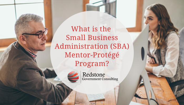 What is the Small Business Administration (SBA) Mentor-Protégé Program? - Redstone gci