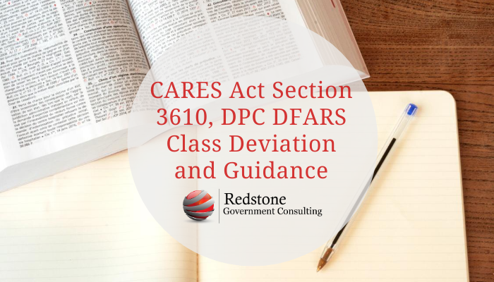 CARES Act Section 3610, DPC DFARS Class Deviation and Guidance - Redstone Government Consulting