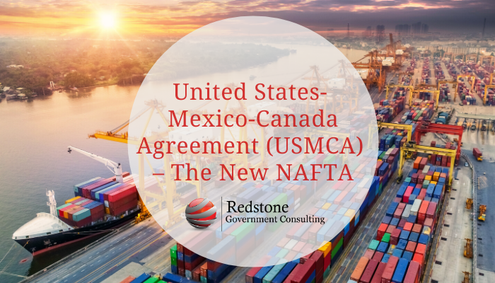 United States-Mexico-Canada Agreement (USMCA) – The New NAFTA - Redstone Government Consulting