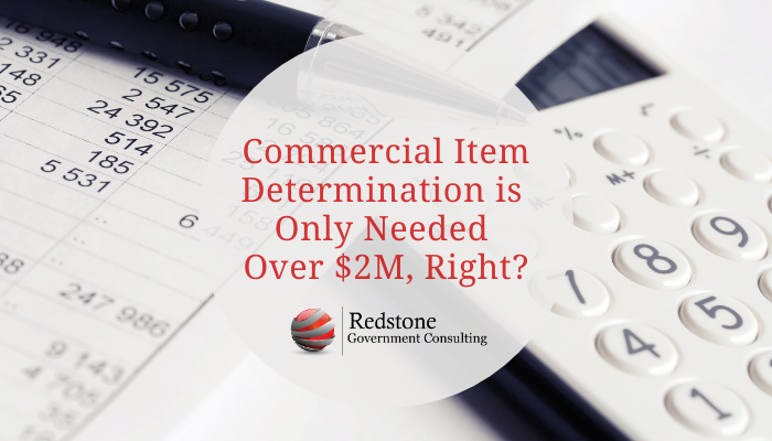 Commercial Item Determination is Only Needed Over $2M, Right? - Redstone gci
