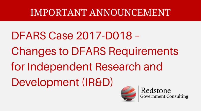 DFARS Case 2017-D018 – Changes to DFARS Requirements for Independent Research and Development - Redstone gci