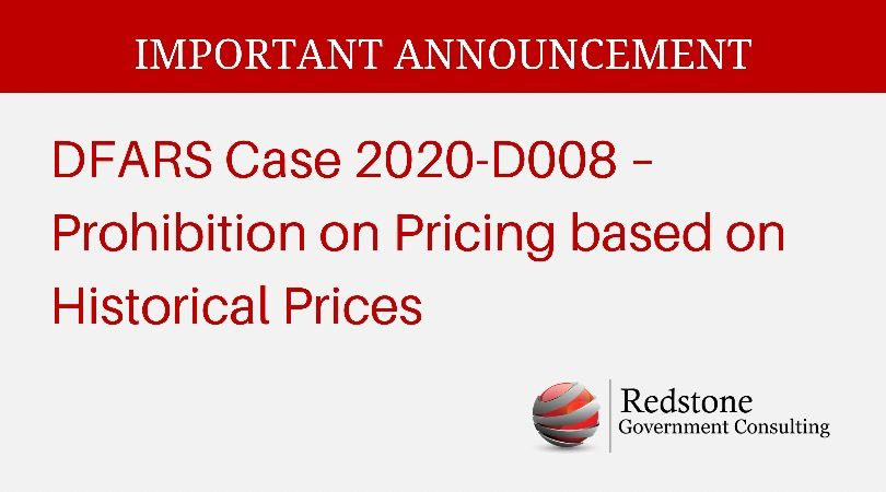 DFARS Case 2020-D008 – Prohibition on Pricing based on Historical Prices - Redstone gci