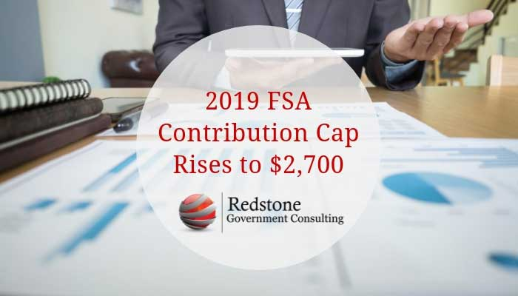 2019 FSA Contribution Cap Rises to $2,700 - Redstone gci