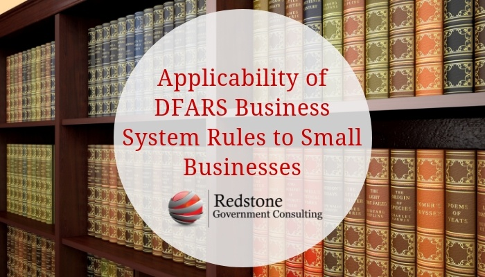 Applicability of DFARS Business System Rules to Small Businesses - Redstone gci
