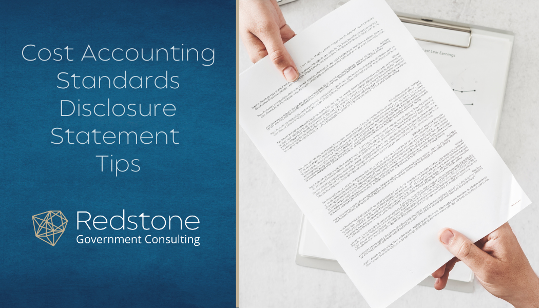 Cost Accounting Standards Disclosure Statement Tips - Redstone Government Consulting