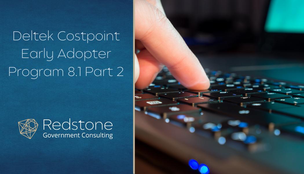Deltek Costpoint Early Adopter Program 8.1 Part 2 - Redstone gci