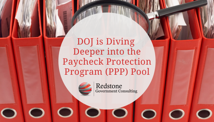 DOJ is Diving Deeper into the Paycheck Protection Program (PPP) Pool - Redstone gci