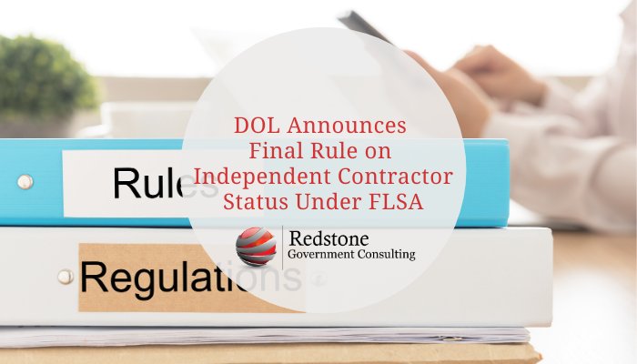 DOL Announces Final Rule on Independent Contractor Status Under FLSA - Redstone gci