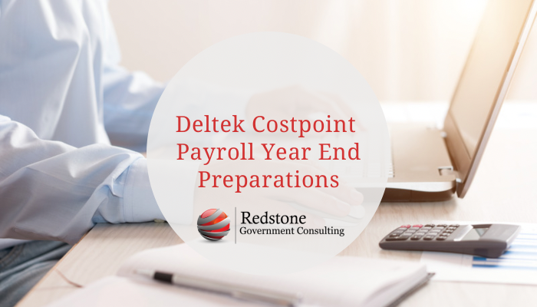Costpoint Payroll Year End Preparations - Redstone gci