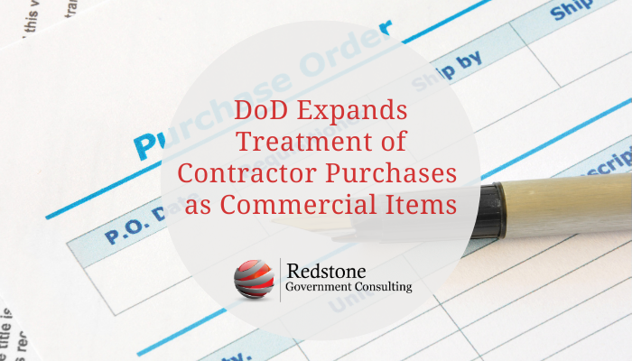 DoD Expands Treatment of Contractor Purchases as Commercial Items - Redstone gci