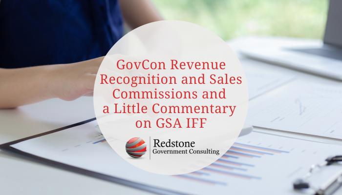 GovCon Revenue Recognition and Sales Commissions and a Little Commentary on GSA IFF - Redstone gci