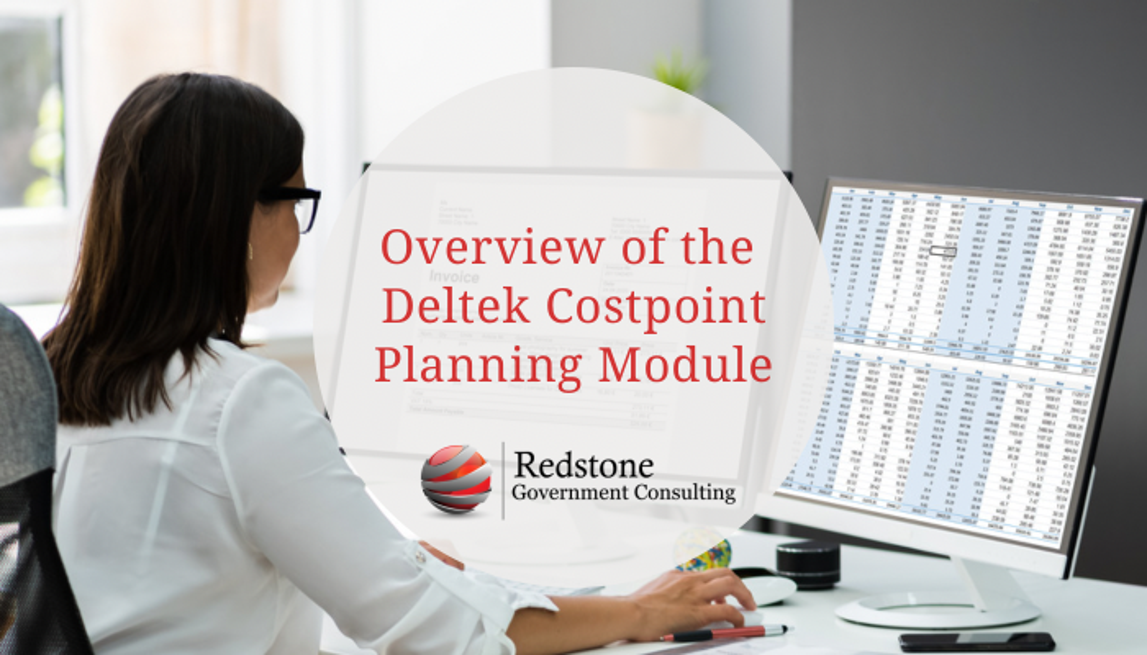 Overview of the Deltek Costpoint Planning Module - Redstone gci