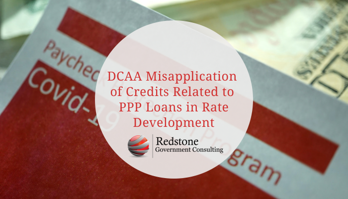 DCAA Misapplication of Credits Related to PPP Loans in Rate Development - Redstone gci