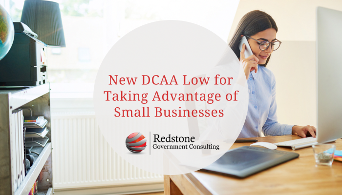 New DCAA Low for Taking Advantage of Small Businesses - Redstone gci