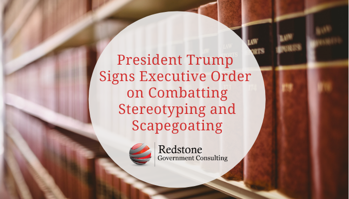 President Trump Signs Executive Order on Combatting Stereotyping and Scapegoating - Redstone gci