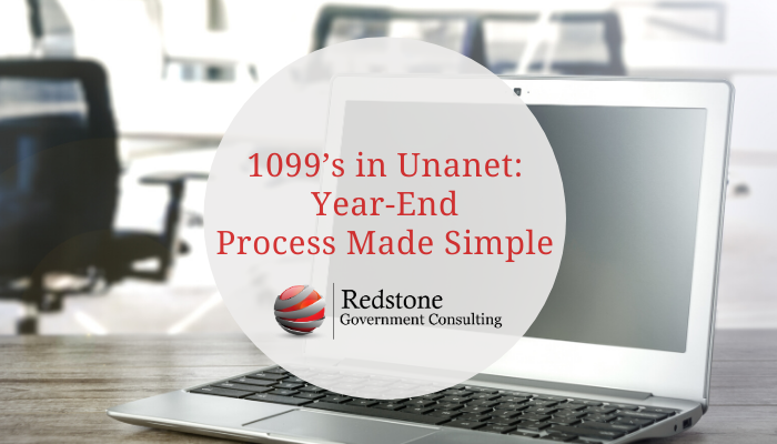 1099's in Unanet: Year-End Process Made Simple! - Redstone Government Consulting