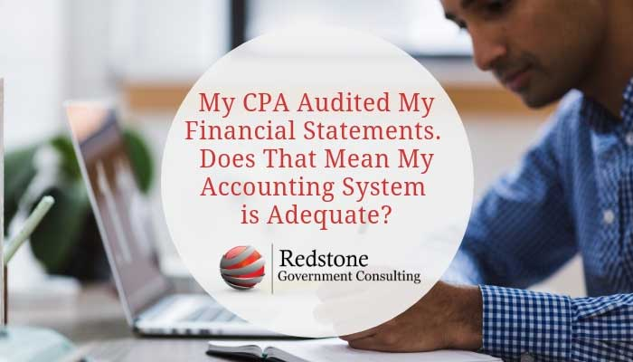 My CPA Audited My Financial Statements. Does That Mean My Accounting System is Adequate? - Redstone gci
