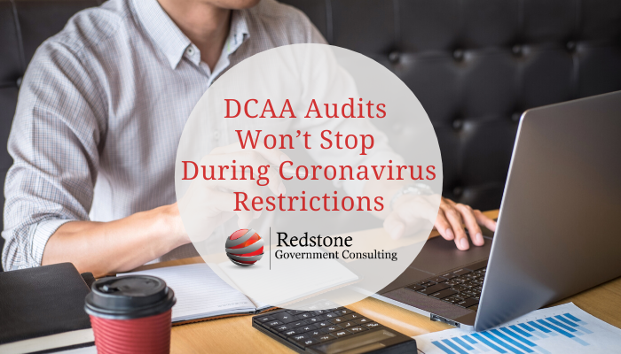 DCAA Audits Won't Stop During Coronavirus Restrictions - Redstone Government Consulting