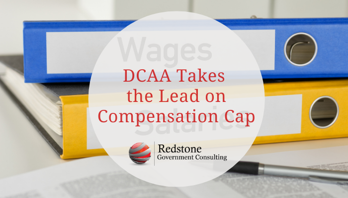DCAA Takes the Lead on Compensation Cap - Redstone gci