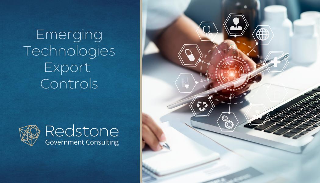 Emerging Technologies Export Controls - Redstone gci