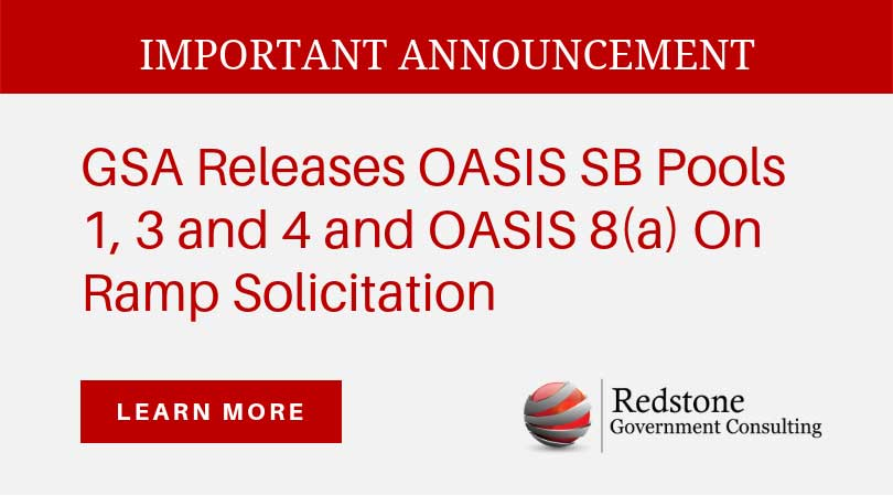 IMPORTANT ANNOUNCEMENT: GSA Releases OASIS SB Pools 1, 3 and 4 and OASIS 8(a) On Ramp Solicitation - Redstone gci