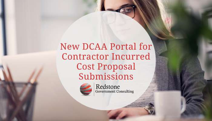 New DCAA Portal for Contractor Incurred Cost Proposal Submissions - Redstone gci