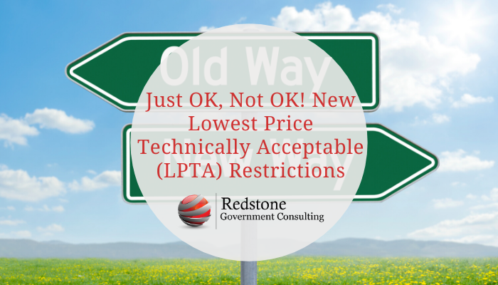 Just OK, Not OK! New Lowest Price Technically Acceptable (LPTA) Restrictions - Redstone gci