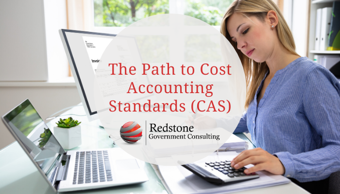 The Path to Cost Accounting Standards (CAS) - Redstone Government Consulting