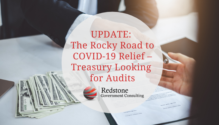 The Rocky Road to COVID-19 Relief – Treasury Looking for Audits - Redstone Government Consulting