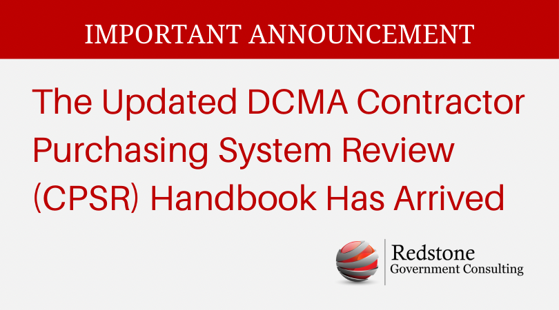 The Updated DCMA Contractor Purchasing System Review (CPSR) Handbook has Arrived - Redstone gci