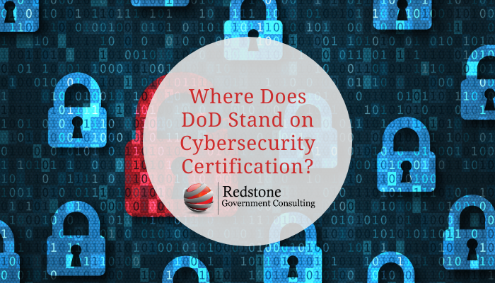 Where does DoD stand on Cybersecurity Certification? - Redstone gci