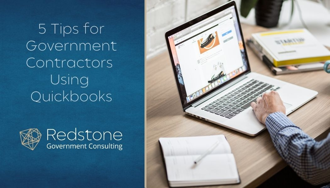 5 Tips for Government Contractors Using Quickbooks - Redstone gci