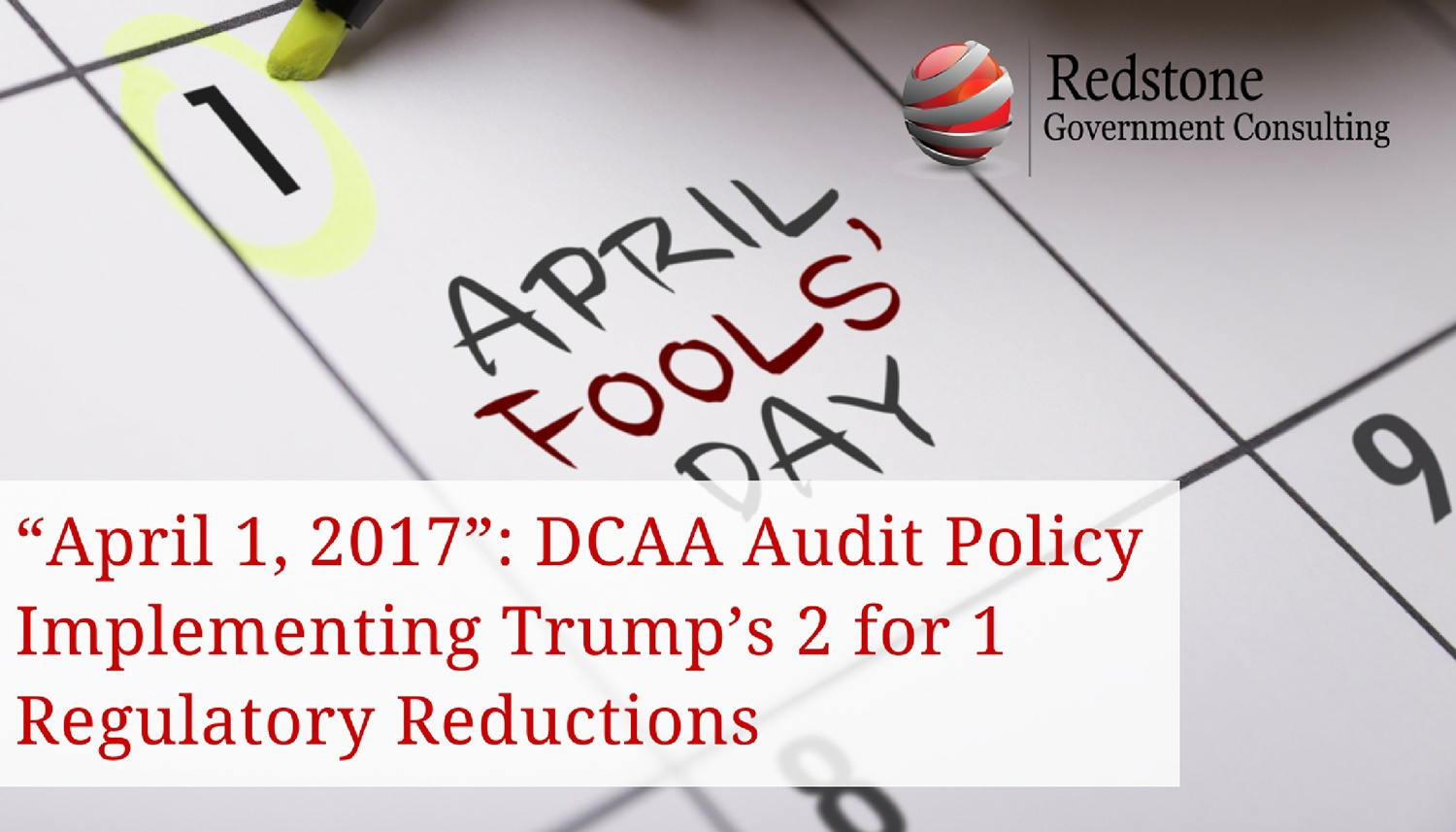 DCAA Audit Policy Implementing Trump's 2 for 1 Regulatory Reductions - Redstone Government Consulting