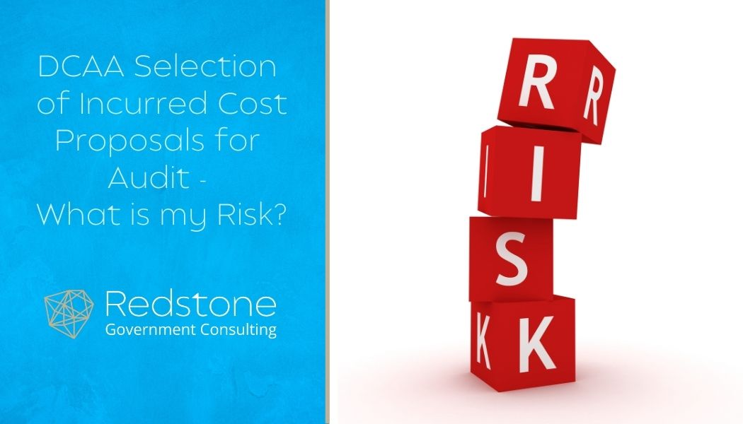 Redstone - DCAA Selection of Incurred Cost Proposals for Audit - What is my Risk_.jpg