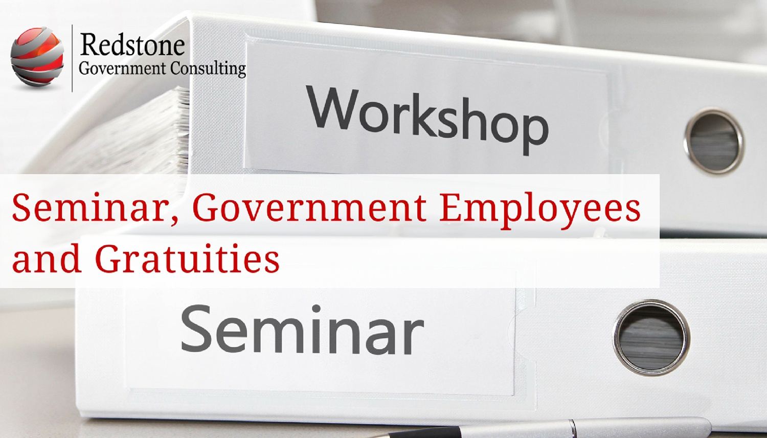 Redstone -Seminar, Government Employees and Gratuities
