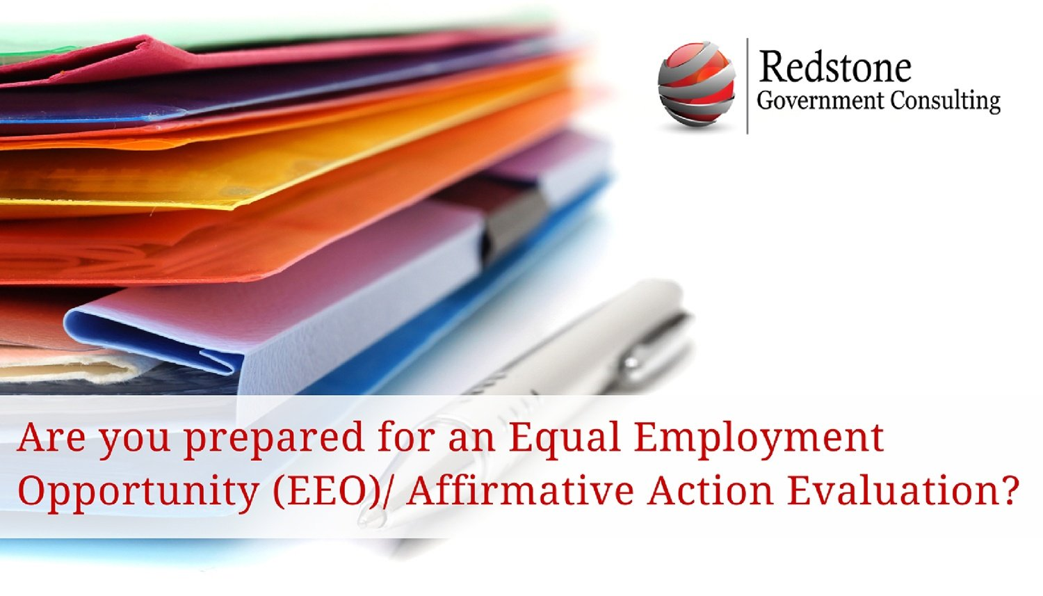 Redstone-Are you prepared for an Equal Employment Opportunity (EEO)2F Affirmative Action Evaluation-.jpg