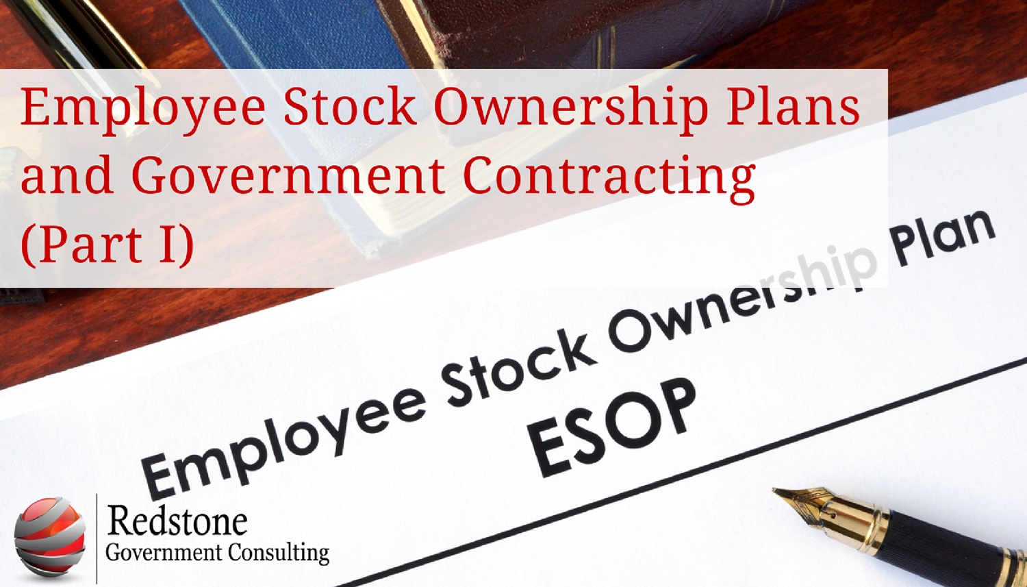 Employee Stock Ownership Plans (ESOP) and Government Contracting (Part I) - Redstone gci