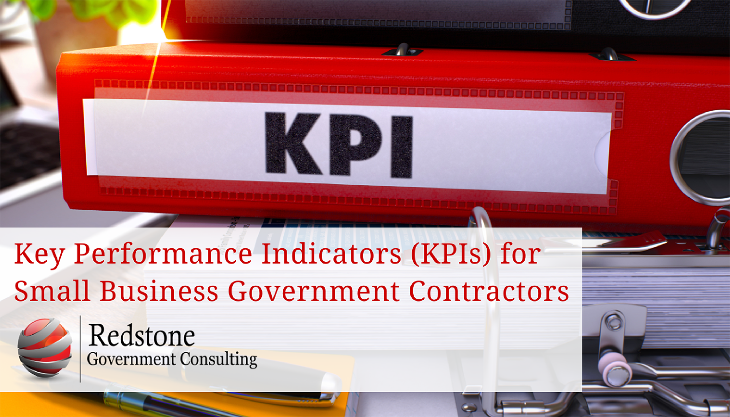 Redstone-Key Performance Indicators (KPIs) for Small Business Government Contractors.png
