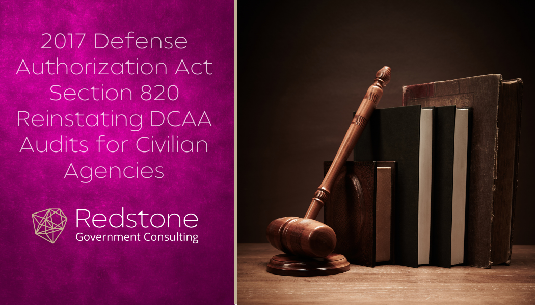 Redstone_-_2017_Defense_Authorization_Act_Section_820_Reinstating_DCAA_Audits_for_Civilian_Agencies.png