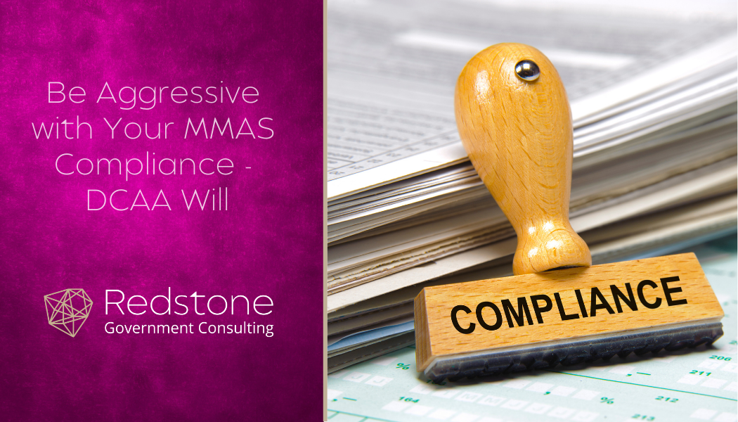Redstone_-_Be_Aggressive_with_Your_MMAS_Compliance_-_DCAA_Will.png