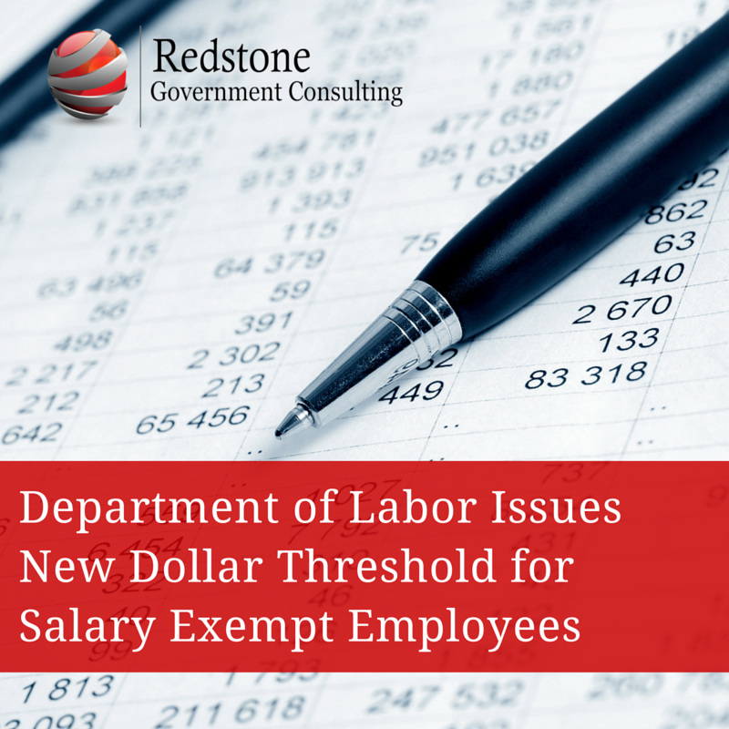 New Dollar Threshold for Salary Exempt Employees - Redstone Government Consulting